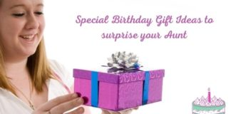 Special Birthday Gift Ideas to surprise your Aunt